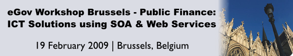 A Workshop on SOA & Web Services for ICT Solutions for Tax & Public Revenue - 19 February 2009 - Brussels, Belgium