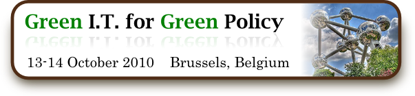 Green IT for Green Policy, 13-14 October 2010, Brussels, Belgium